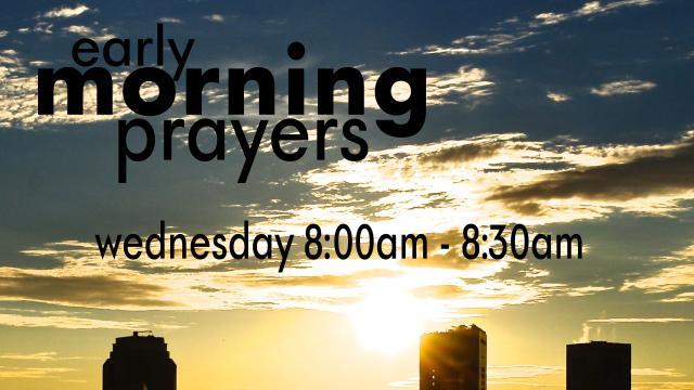 Early Morning Prayers